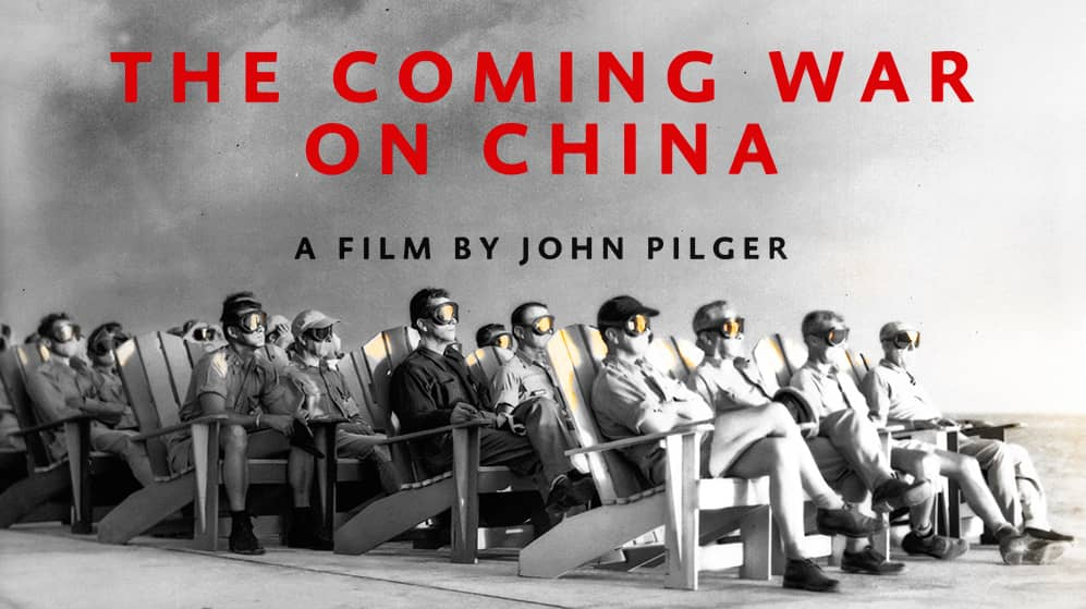 THE COMING WAR ON CHINA - A JOHN PILGER FILM