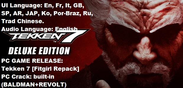 TEKKEN 7: Digital Deluxe Edition + All DLCs + Multiplayer CRACK.